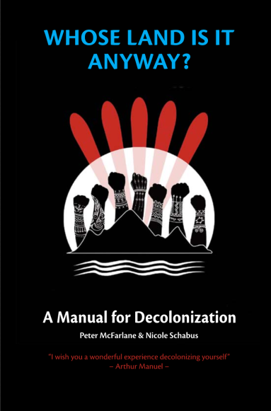 whose land is it anyway open access book on decolonialism in canada